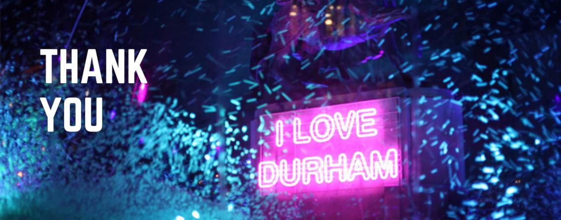 Thank You I Love Durham